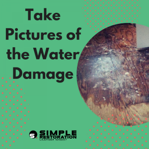 Take pictures of the water damage