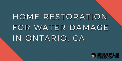 Home Restoration for Water Damage in Ontario, CA